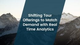 Shifting Tour Offerings To March Demand With Real Time Analytics